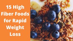 15 High Fiber Foods for Rapid Weight Loss