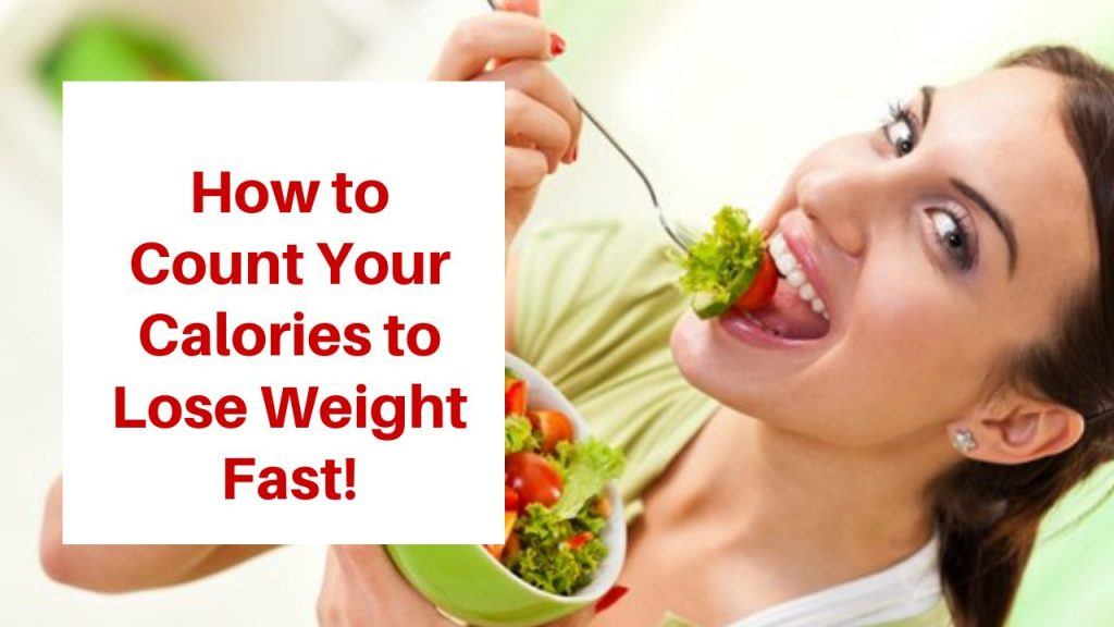 How to Count Your Calories to Lose Weight Fast!